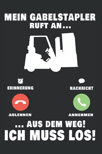 Gabelstapler Notizbuch: Mein Gabelstapler Ruft An Staplerfahrer Lagerist / 6X9 Zoll / 120 Linierte Seiten Seiten